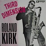 A Rare Roland Kirk LP, And Some Fond Memories